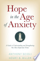"""Hope in the Age of Anxiety"" by Anthony Scioli, Henry Biller"