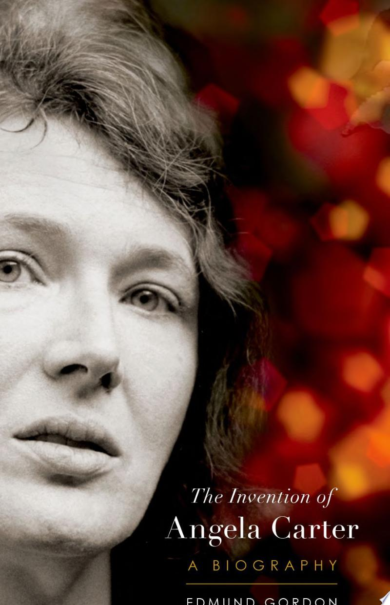 The Invention of Angela Carter
