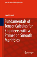 Fundamentals of Tensor Calculus for Engineers with a Primer on Smooth Manifolds