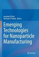 Emerging Technologies for Nanoparticle Manufacturing