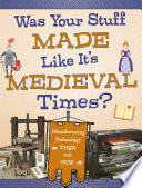 Was Your Stuff Made Like It's Medieval Times?