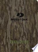 Mossy Oak Trail Guide Book