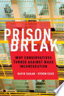 Prison Break Why Conservatives Turned Against Mass Incarceration