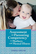 Assessment of Parenting Competency in Mothers with Mental Illness