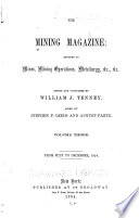 The Mining Magazine And Journal Of Geology Mineralogy Metallurgy Chemistry And The Arts In Their Applications To Mining And Working Useful Ores And Metals