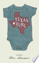 Texas Girl   A memoir by Robin Silbergleid