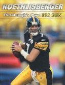 Roethlisberger: Pittsburgh's Own Big Ben