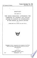 Report With Respect To The House Resolution Authorizing The Committee On Interior And Insular Affairs To Conduct An Investigation Of The Bureau Of Indian Affairs 82d Cong