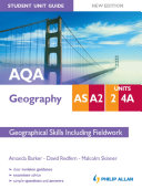 AQA AS/A2 Geography Student Unit Guide: Unit 2 and 4a New Edition: Geographical Skills including Fieldwork