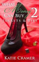 What Money Can Buy 2   Secrets and Lies  Billionaire Erotic Romance  Book
