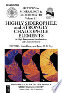 Highly Siderophile and Strongly Chalcophile Elements in High Temperature Geochemistry and Cosmochemistry Book