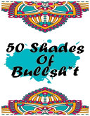 50 Shades Of Bullsh t