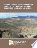 Regional groundwater flow and water quality in the Virgin River Basin and surrounding areas  Utah and Arizona