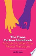 The Trans Partner Handbook Book