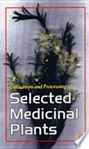 Cultivation And Processing Of Selected Medicinal Plants Book PDF
