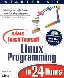Sams Teach Yourself Linux Programming in 24 Hours