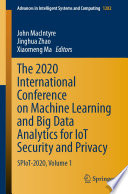 The 2020 International Conference on Machine Learning and Big Data Analytics for IoT Security and Privacy Book