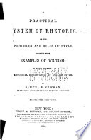 A Practical System Of Rhetoric Or The Principles And Rules Of Style