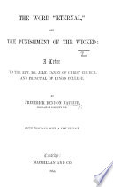 """The Word """"Eternal"""" and the Punishment of the Wicked ... Fifth Thousand, with a New Preface"""
