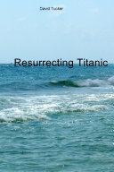 Pdf Resurrecting Titanic