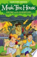 Magic Tree House 13  Racing With Gladiators Book