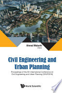Civil Engineering And Urban Planning - Proceedings Of The 5th International Conference On Civil Engineering And Urban Planning (Ceup2016)