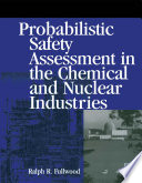 Probabilistic Safety Assessment In The Chemical And Nuclear Industries Book PDF