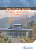 Operational Framework for Building Climate Resilient Health Systems