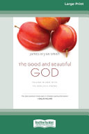 The Good and Beautiful God Book