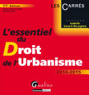 L'essentiel du droit de l'urbanisme 2014-2015