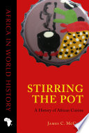 """Stirring the Pot: A History of African Cuisine"" by James C. McCann"