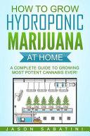 How to Grow Hydroponic Marijuana at Home