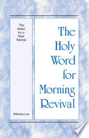The Holy Word For Morning Revival The Need For A New Revival