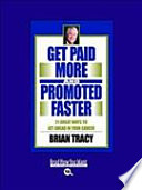 Get Paid More and Promoted Faster Book