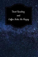 Tarot Reading and Coffee Make Me Happy: Dotted Journal: Dot Grid Journal, Journaling Diary, Dotted Writing Log, Tarot Lovers Dot Grid Notebook Sheets