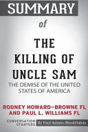 Summary of the Killing of Uncle Sam by Rodney Howard Browne FL and Paul L  Williams FL  Conversation Starters