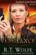 Dark Vengeance (The Black Creek Series, Book 3)