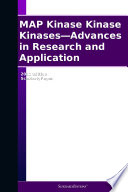 MAP Kinase Kinase Kinases   Advances in Research and Application  2012 Edition Book