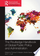 The Routledge Handbook of Global Public Policy and Administration Book