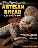 The Beginner s Artisan Bread Cookbook