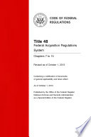 Title 48 Federal Acquisition Regulations System Chapters 7 to 14  Revised as of October 1  2013