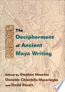 The Decipherment of Ancient Maya Writing