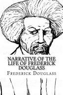 Narrative of the Life of Frederick Douglass Frederick Douglass