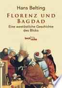 Florenz und Bagdad  : eine westöstliche Geschichte des Blicks