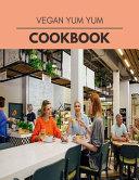 Vegan Yum Yum Cookbook