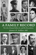 A Family Record: The Life of Samuel Sellers, Sr. and His ...