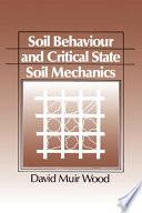 Soil Behaviour and Critical State Soil Mechanics Book
