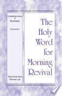 The Holy Word For Morning Revival Crystallization Study Of Numbers Volume 4