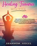 Healing Trauma with Yoga