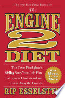 """""""The Engine 2 Diet: The Texas Firefighter's 28-Day Save-Your-Life Plan that Lowers Cholesterol and Burns Away the Pounds"""" by Rip Esselstyn"""